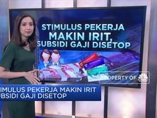 Stimulus Pekerja Makin Irit, Subsidi Gaji Disetop
