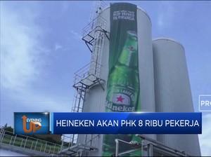 Heineken Akan PHK 8 Ribu Pekerja