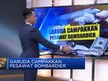 Garuda Campakkan Pesawat Bombardier