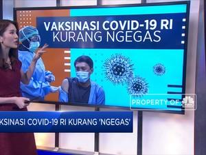 Vaksinasi Covid-19 RI Kurang 'Ngegas'