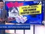 Setelah Mobil, Kini Rumah Diguyur Subsidi