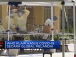 WHO Klaim Kasus Covid-19 Secara Global Melandai