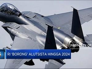 RI 'Borong' Alutsista Hingga 2024