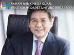 Saham Bank Mega Cuan, Grup Salim Untung Berapa ya?