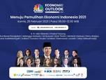 Live Now! Economic Outlook 2021: Menuju Pemulihan Indonesia