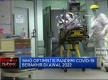 WHO Optimistis Pandemi Covid-19 Berakhir Di Awal 2022
