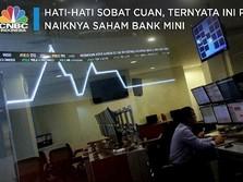 Hati-hati Sobat Cuan, Ini Pemicu Naiknya Saham Bank 'Mini'
