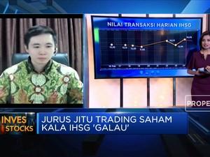 Jurus Jitu Trading Saham Kala IHSG 'Galau'