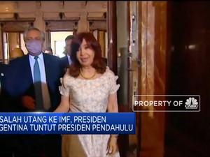 Utang ke IMF, Presiden  Argentina Tuntut Presiden Pendahulu