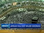 Jamaah Haji 2021 Wajib Vaksinasi