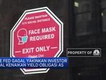 The Fed Gagal Yakinkan Investor Soal Kenaikan Yield Obligasi