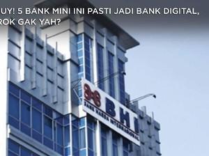 Cihuy! 5 Bank Mini Ini Pasti Jadi Bank Digital, Serok Gak Yah