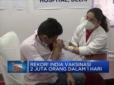 Rekor! India Vaksinasi 2 Juta Orang Dalam 1 Hari