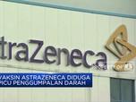 17 Negara Tangguhkan Penggunaan Vaksin Astrazeneca