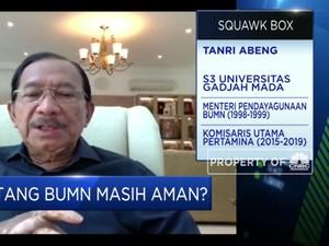 Tanri Abeng: BUMN Don't Over Do 'Utang', Bisa Bahaya!