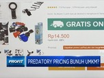 Predatory Pricing Bunuh UMKM?