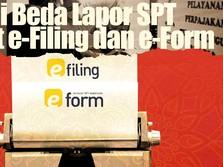 Jangan Bingung! Ini Beda Lapor SPT Lewat e-Filing dan e-Form