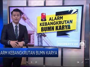 Alarm Kebangkrutan BUMN Karya