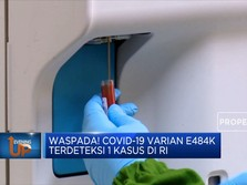 Waspada! 1 Kasus Covid-19 Varian E484K Terdeteksi di RI