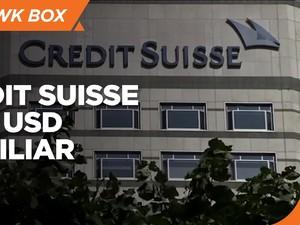 Credit Suisse Rugi USD 4,7 Miliar akibat Margin Call