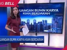 Keuangan BUMN Karya Kian Berdarah