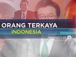 Makin Tajir, Berikut Daftar Orang Terkaya RI