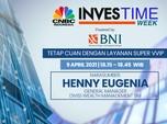 Live Now! Cuan dengan Layanan VVIP di BNI Investime Week