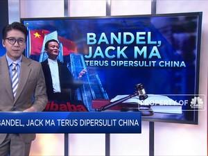 Bandel, Jack Ma Terus Dipersulit China