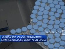 Johnson and Johnson Mulai Kirim Vaksin Ke Uni Eropa