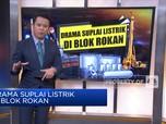 Drama Suplai Listrik di Blok Rokan