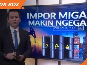 Impor Migas Makin Ngegas