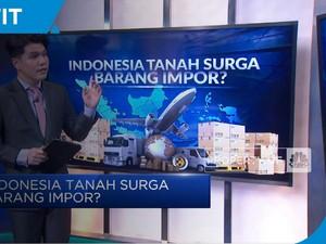 Indonesia Tanah Surga Barang Impor?