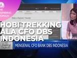 CFO DBS Indonesia: Hobi Trekking Sebagai Stress-Healing
