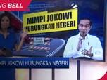 Mimpi Jokowi Hubungkan Negeri