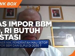 RI Butuh Investasi Ribuan Triliun Agar Bebas Impor BBM 2030