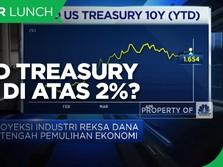 Yield US Treasury 2021 Bisa di Atas 2%, Ini Efeknya ke Rupiah