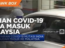 Varian Covid-19 Mutasi India Sudah Masuk ke Malaysia