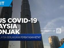 Kasus Covid-19 Melonjak, Malaysia Berlakukan Pembatasan Ketat