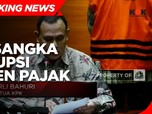 KPK Tetapkan 6 Tersangka Kasus Dugaan Korupsi Ditjen Pajak