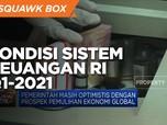 KSSK: Kondisi Sistem Keuangan Q1-2021 Dalam Status Normal
