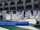 Arab Saudi Larang Jamaah Haji  Asal Luar Negeri?