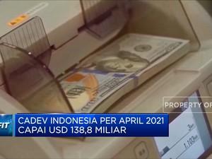 Cadev Indonesia di April Capai USD 138,8 Miliar