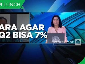 Ekonom: PDB Q2 Bisa 7% Jika Belanja Pemerintah Bisa Maksimal