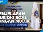 Penjelasan Dishub DKI Soal Larangan Mudik Wilayah Jabodetabek