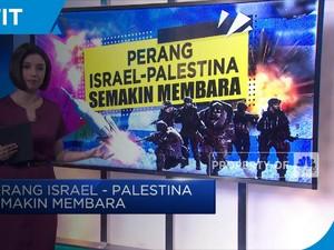 Perang Israel - Palestina Semakin Membara