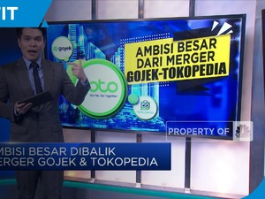 Ambisi Besar di Balik Merger Gojek & Tokopedia