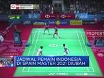 Jadwal Pemain Indonesia Di Spain Master 2021 Diubah