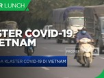Kawasan Industri Jadi Klaster Covid-19 di Vietnam