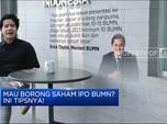 Mau Borong Saham IPO BUMN?  Ini Tipsnya!