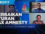 Ini Yang Perlu Diperbaiki Jika Tax Amnesty Jilid II Disahkan